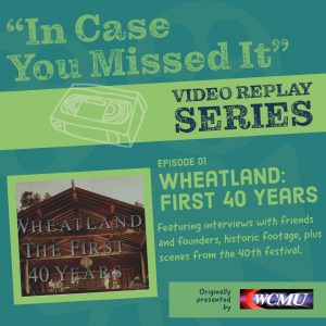 "In Case You Missed It - Episode 1, ""Wheatland: The First 40 Years"""