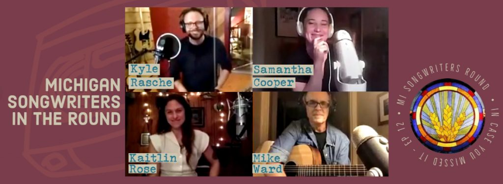 In Case You Missed it - Episode 12 - Michigan Songwriters Round 2020 - banner